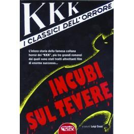 """""""KKK"""". Il classici dell'orrore: Incubi sul Tevere"""