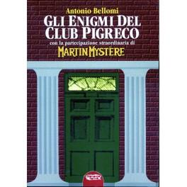 Gli enigmi del Club Pigreco. Con lapartecipazione di Martin Mystere