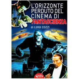 L'orizzonte perduto del cinema di fantascienza. Volume 3
