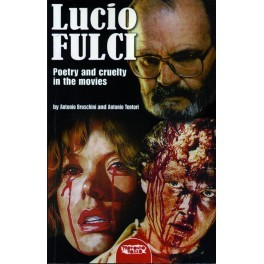 Lucio Fulci - Poetry and Cruelty in the Movies (Kindle - English language)