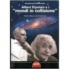 Immanuel Velikovsky: Albert Einstein e i Mondi in Collisione