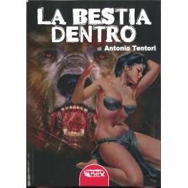 Antonio Tentori: La bestia dentro