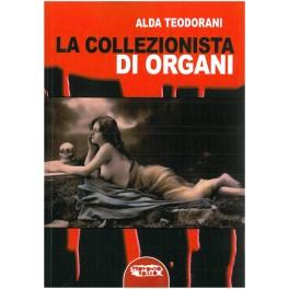 Alda Teodorani: La Collezionista di Organi