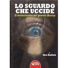 Sara Basilone: Lo sguardo che uccide. Il metacinema nel genere horror