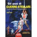 Luigi Cozzi: Gli anni di Guerre Stellari. Il moderno cinema di fantascienza vol. 1