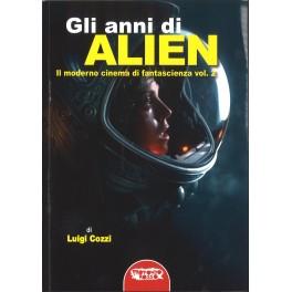 Luigi Cozzi: Gli anni di Alien. Il moderno cinema di fantascienza vol. 2