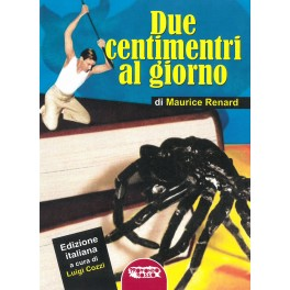 DUE CENTIMETRI AL GIORNO (di Maurice Renard)