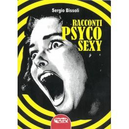 RACCONTI PSYCO SEXY (di Sergio Bissoli)