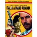 Italia a mano armata. Guida al cinema poliziesco italiano