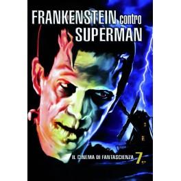 Il cinema di fantascienza volume 7. Frankenstein contro Superman