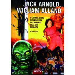 Jack Arnold, William Alland e il grande cinema di fantascienza dellUniversal negli anni Cinquanta