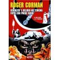 Roger Corman, genialità e delirio del cinema fatto con pochi soldi