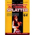 La guida definitiva al cinema splatter. Vol. 3 (Q-Z)