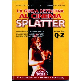 La guida definitiva al cinema splatter. Vol. 3 (Q-Z)
