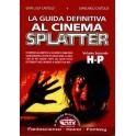 La guida definitiva al cinema splatter. Vol. 2 (H-P)