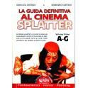 La guida definitiva al cinema splatter. Vol. 1 (A-G)